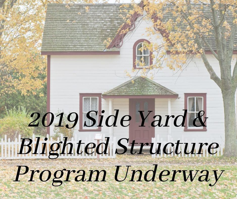 2019 Side Yard Blighted Structure Program Underway
